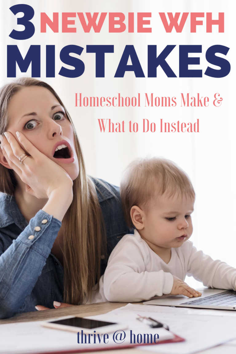 WFH Mistakes Homeschool Moms Make…and What to Do Instead