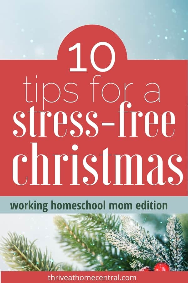 Stress-Free Christmas: 10 Tips for Working Homeschool Moms