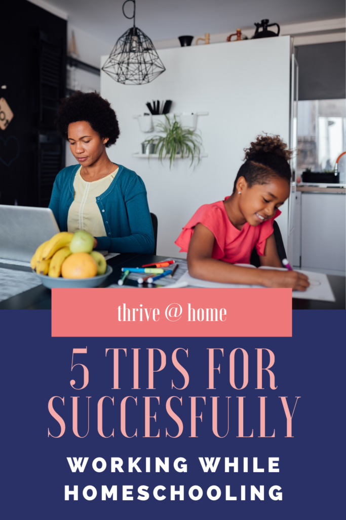 Mother working on laptop at kitchen table while daughter works on school assignment - text over is 5 Tips for Successfully Working While Homeschooling.