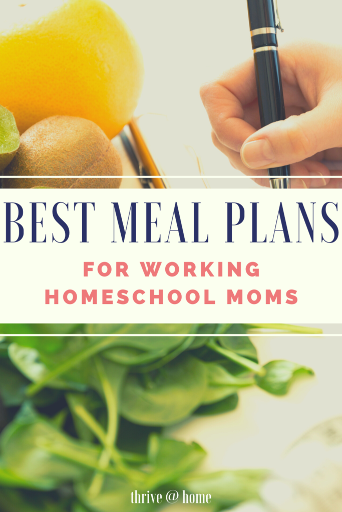 Best Meal Plans for Working Homeschool Moms text overlay on image of woman writing and greens on a cutting board