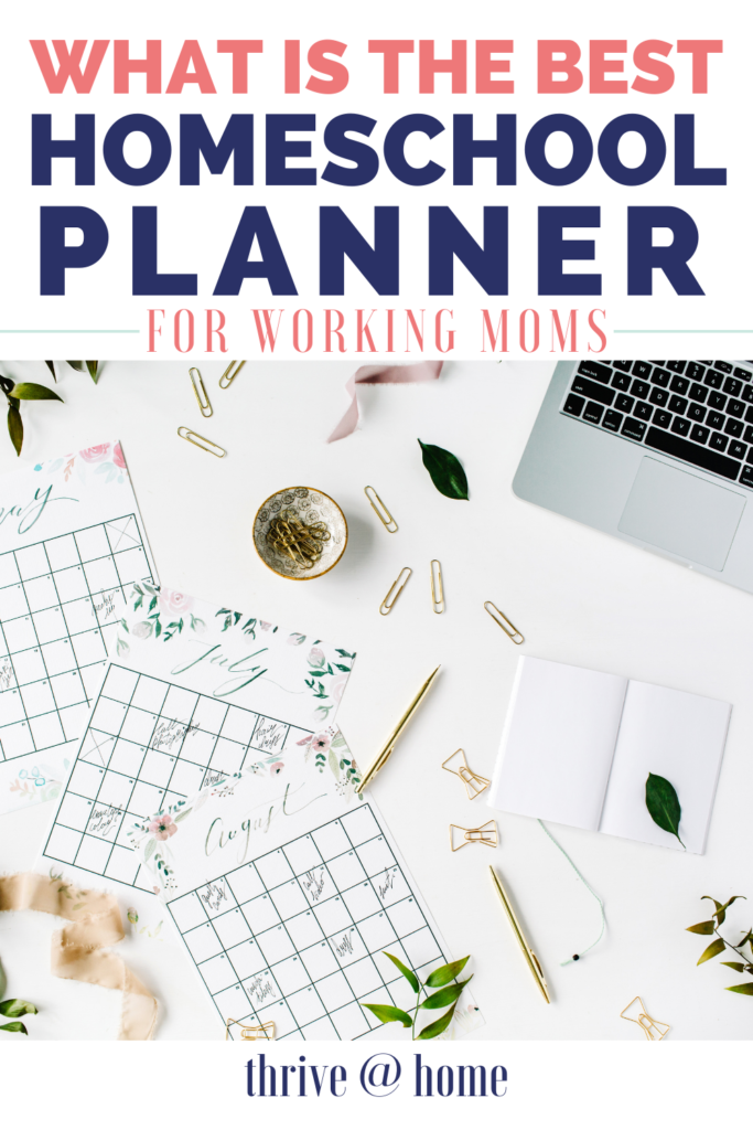 What's The Best Homeschool Planner for Working Moms? text overlay on image of desk