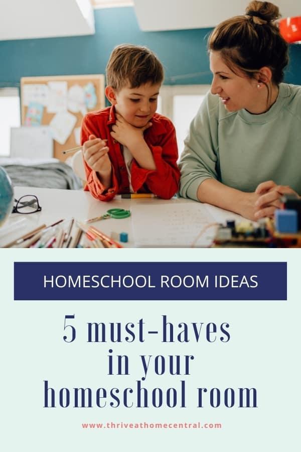 Homeschool Room Ideas: 5 Must-Haves in Your Homeschool Room