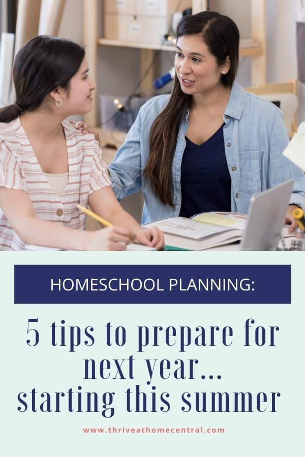 Homeschool Planning: 5 Tips to Prepare for Next Year